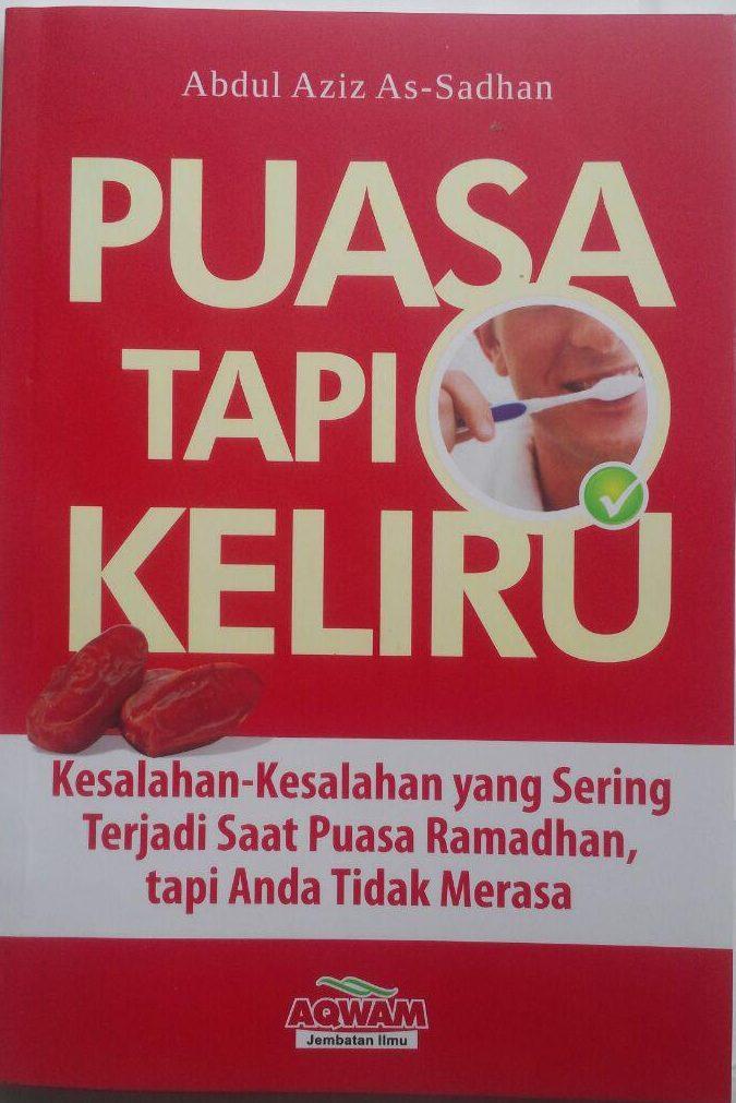 Buku Puasa Tapi Keliru Kesalahan Yang Sering Terjadi 25.000 15% 21.250 Aqwam Abdul Aziz As-Sadhan cover 2