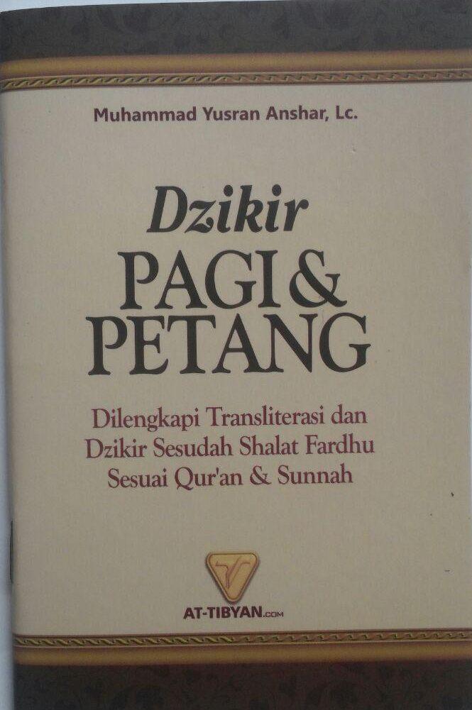 Buku Saku Dzikir Pagi Petang Dan Shalat Fardhu Transliterasi 5.000 15% 4.250 Pustaka At-Tibyan Muhammad Yusran Anshar cover 2