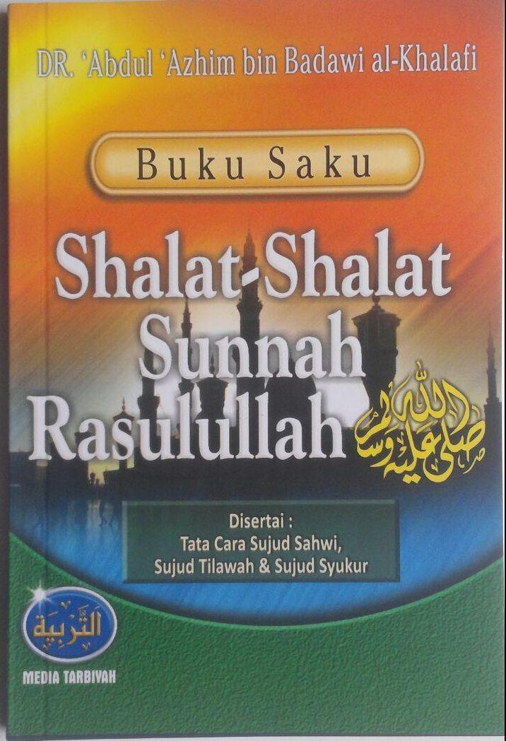 Buku Saku Shalat-Shalat Sunnah Rasulullah 12.000 15% 10.200 Media Tarbiyah Abdul Adzim bin Badawi Al-Khalafi cover 2
