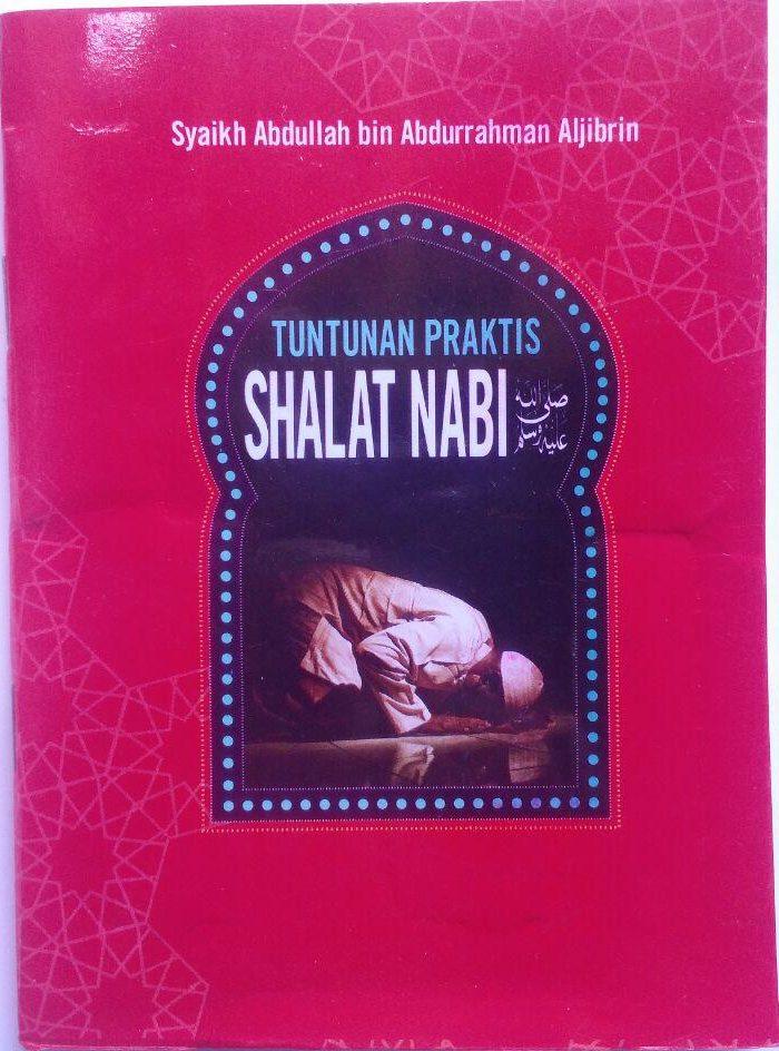 Buku Saku Tuntunan Praktis Shalat Nabi 5.500 15% 4.675 Ahsan Media Abdullah bin Abdurrahman Al Jibri cover 2