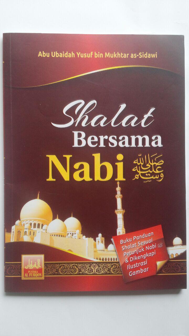 Buku Shalat Bersama Nabi Dilengkapi Ilustrasi Gambar 20.000 15% 17.000 Pustaka Al-Furqon Abu Ubaidah Yusuf bin Mukhtar As-Sidawi cover 2