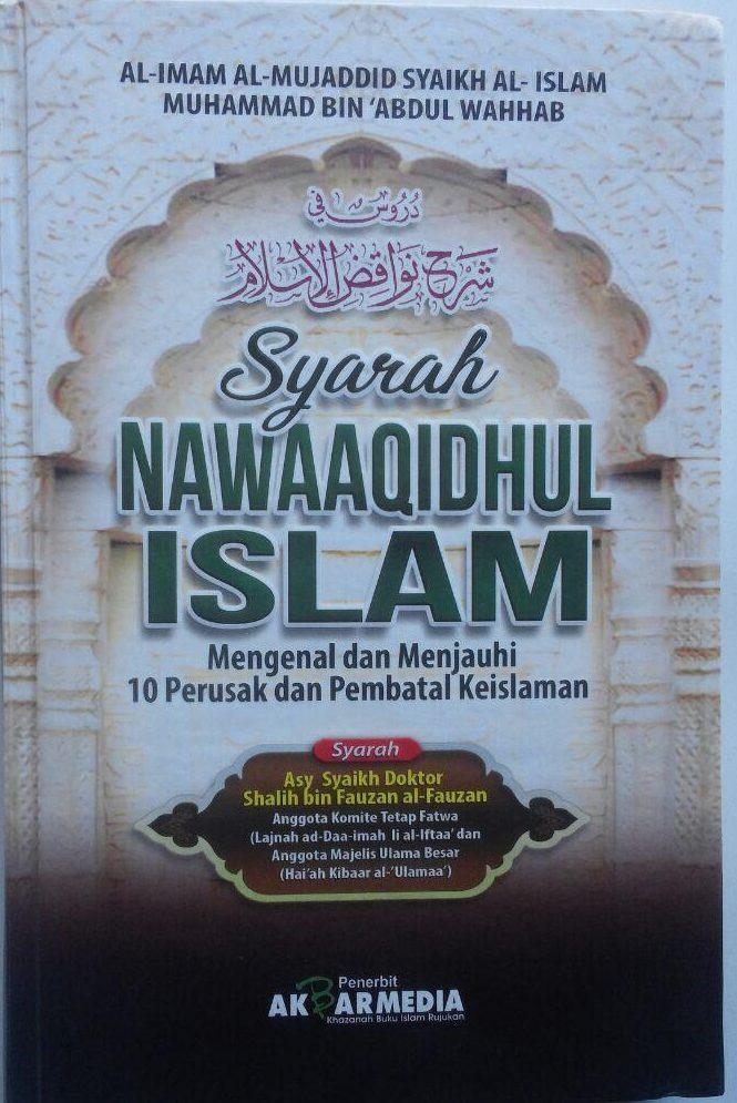 Buku Syarah Nawaaqidhul Islam 10 Perusak Pembatal Keislaman 80.000 20% 64.000 Akbar Media Muhammad bin Abdul Wahhab cover 2