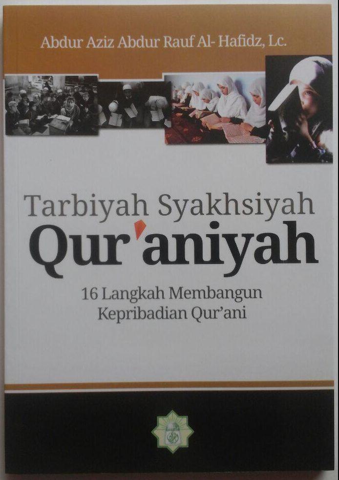 Buku Tarbiyah Syakhsiyah Quraniyah 16 Langkah Membangun 45.000 15% 38.250 Markaz Al-Quran Abdul Aziz Abdur Rauf cover 2