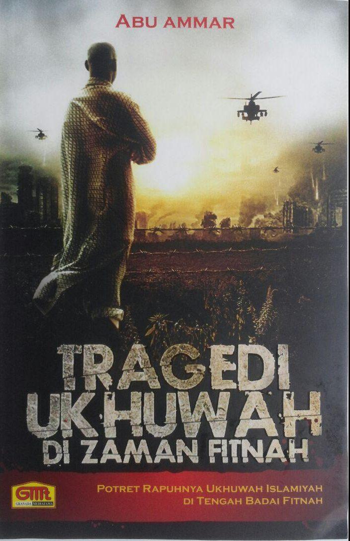 Buku Tragedi Ukhuwah Di Zaman Fitnah 32.000 15% 27.200 Granada Mediatama Abu Ammar cover 2