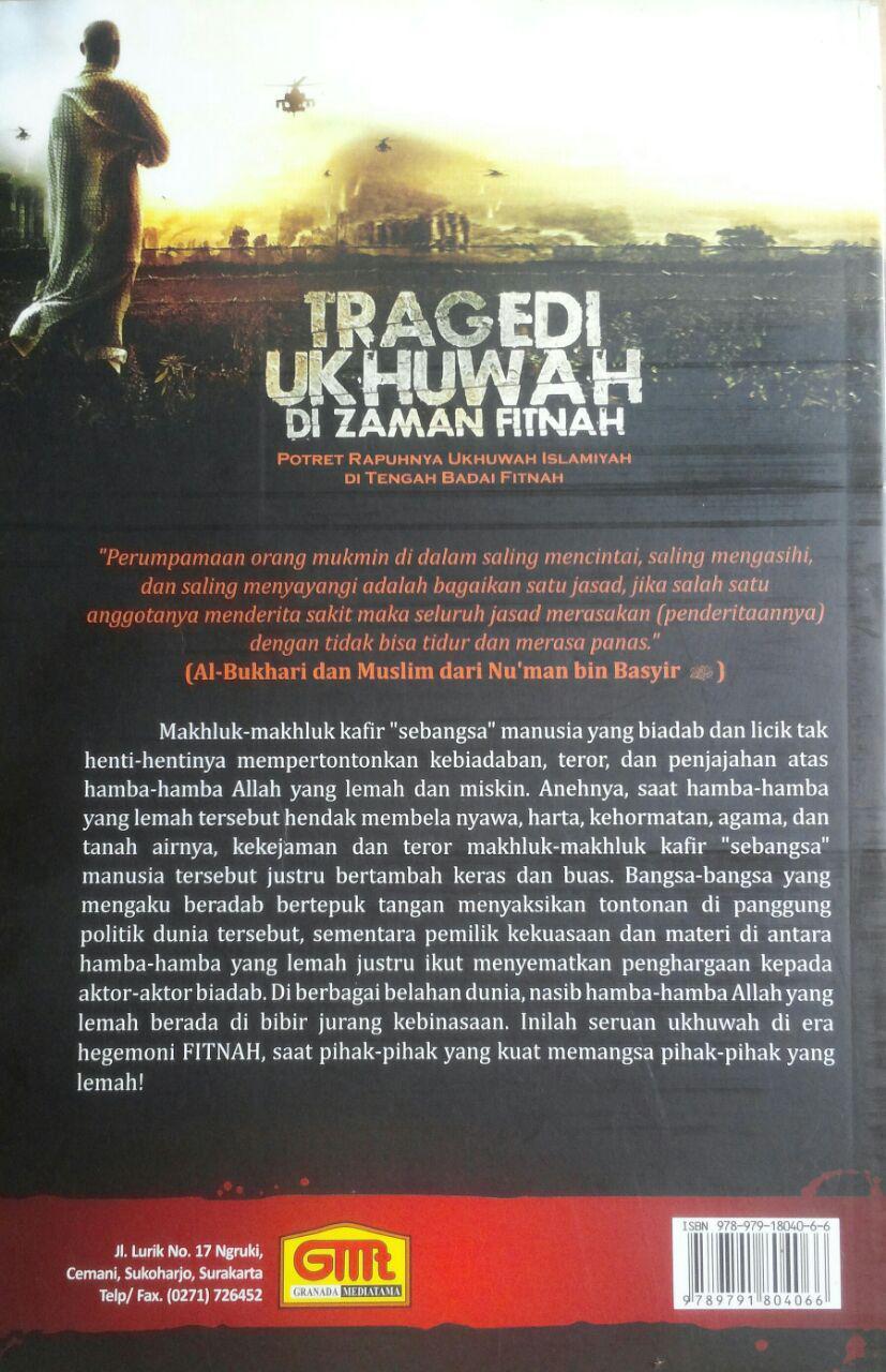 Buku Tragedi Ukhuwah Di Zaman Fitnah 32.000 15% 27.200 Granada Mediatama Abu Ammar cover 3