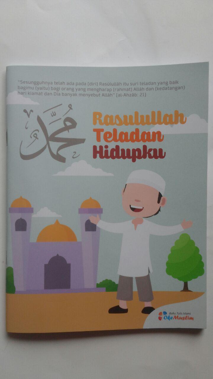 Buku Tulis Islami Rasulullah Teladan Hidupku 5.000 10% 4.500 Oke Muslim cover