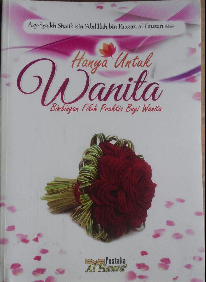BK2966 Buku Hanya Untuk Wanita Bimbingan Fikih Praktis Bagi Wanita 35.000 15% 29.750 Al-Haura Shalih bin Abdillah bin Fauzan Al Fauzan cover 2