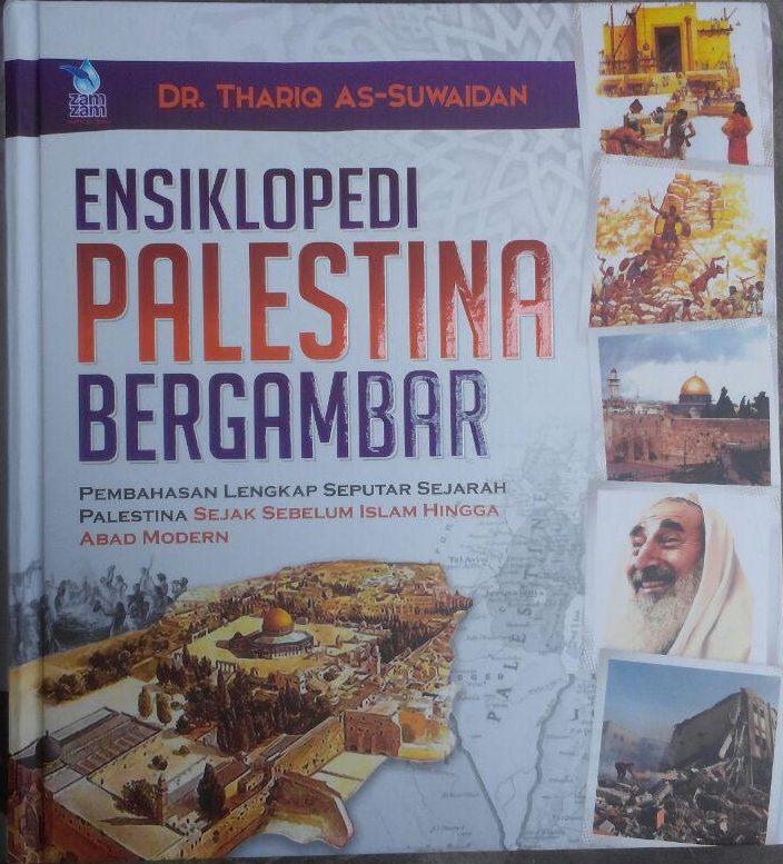 Buku Ensiklopedi Palestina Bergambar 160.000 20% 128.000 Zam Zam Thariq As-Suwaidan cover 2