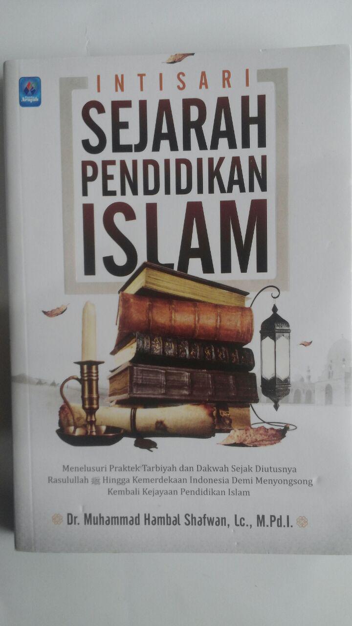 Buku Intisari Sejarah Pendidikan Islam 42.000 15% 35.700 Pustaka Arafah Muhammad Hambal Shafwan cover 2