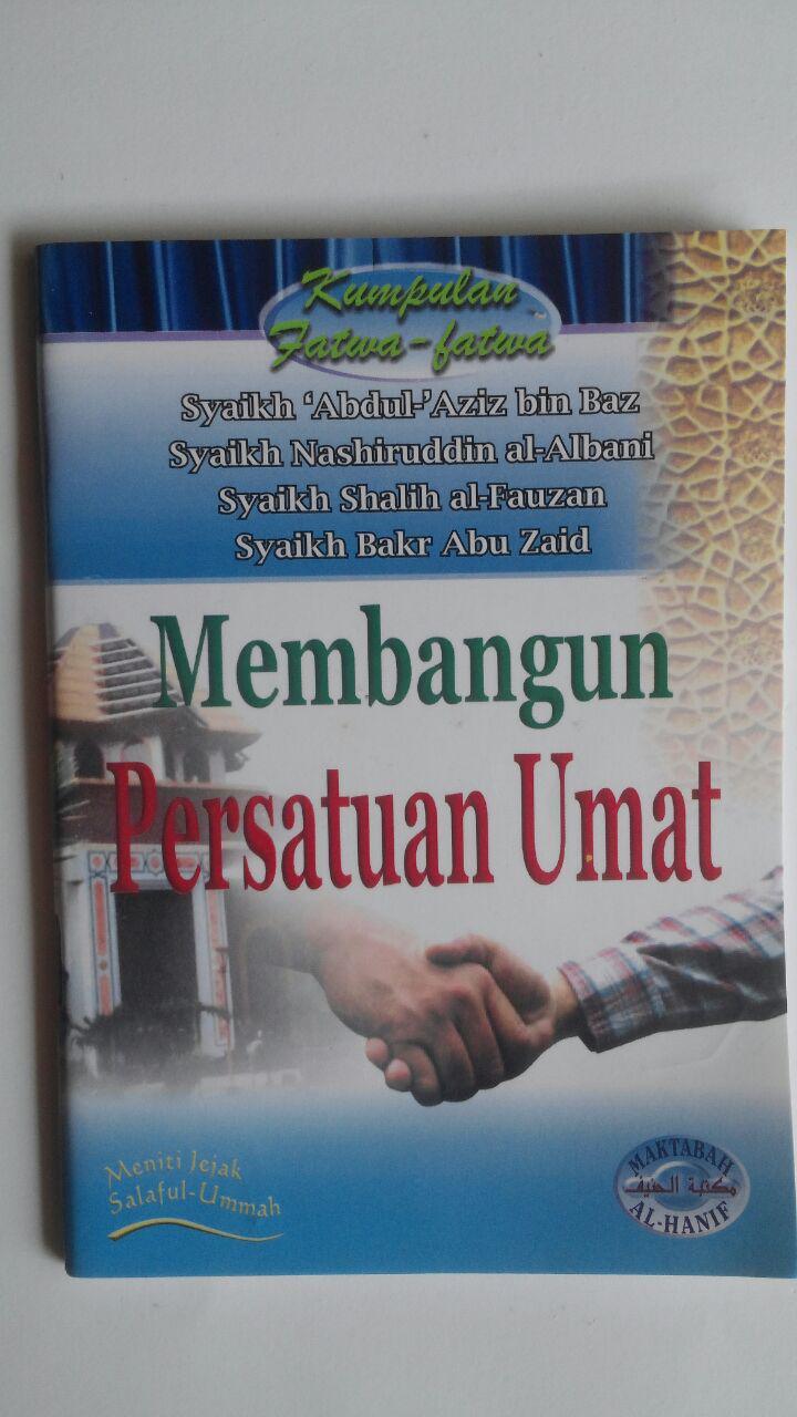 Buku Kumpulan Fatwa-Fatwa Membangun Persatuan 8.000 15% 6.800 Maktabah Al-Hanif Abdul Azin bin Baz, Shalih Al-Fauzan, Bakr Abu Zaid isi cover 2