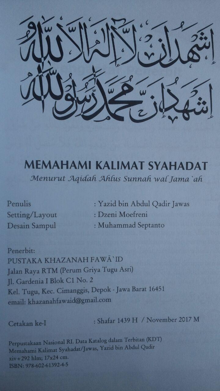 Buku Memahami Kalimat Syahadat Menurut Aqidah Ahlussunnah 99.000 20% 79.200 Khazanah Fawaid Yazid bin Abdul Qadir Jawas isi