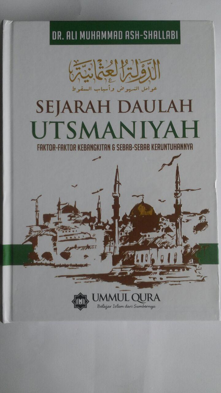 Buku Sejarah Daulah Utsmaniyah Faktor Kebangkitan Keruntuhan 179.000 20% 143.200 Ummul Qura Ali Muhammad Ash-Shallabi cover 4