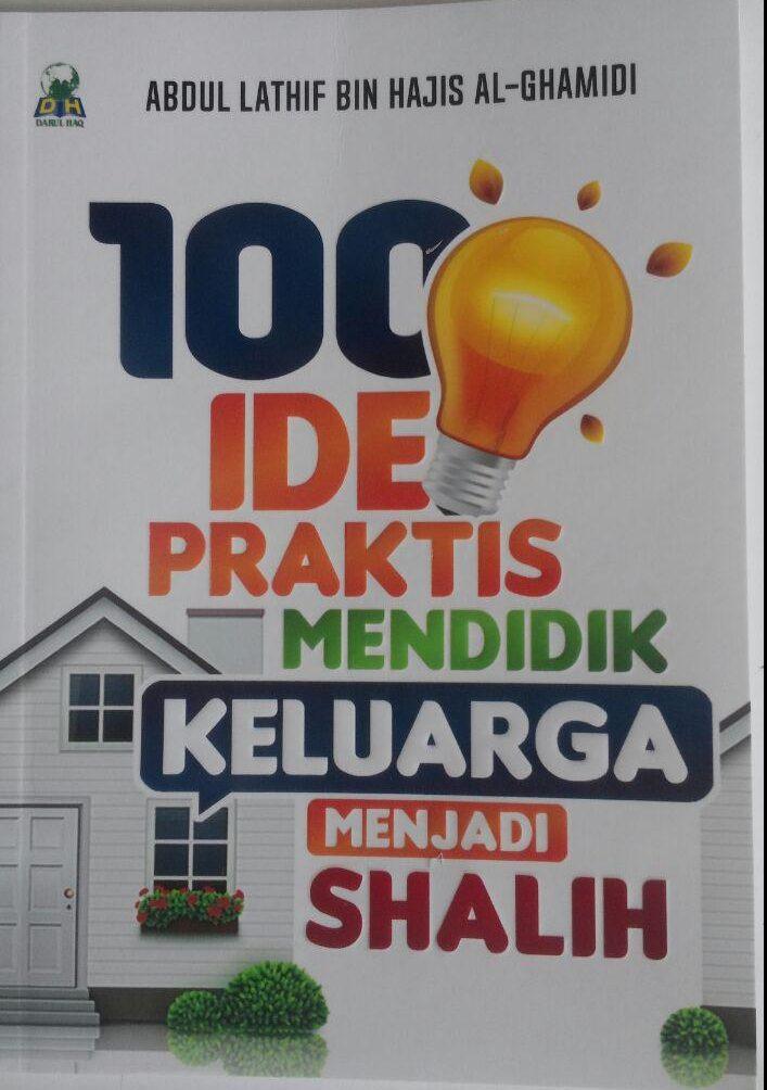 Buku 100 Ide Prakis Mendidik Keluarga Menjadi Shalih 15.000 15% 12.750 Darul Haq Abdul Lathif bin Hajis Al-Ghamidi cover 2