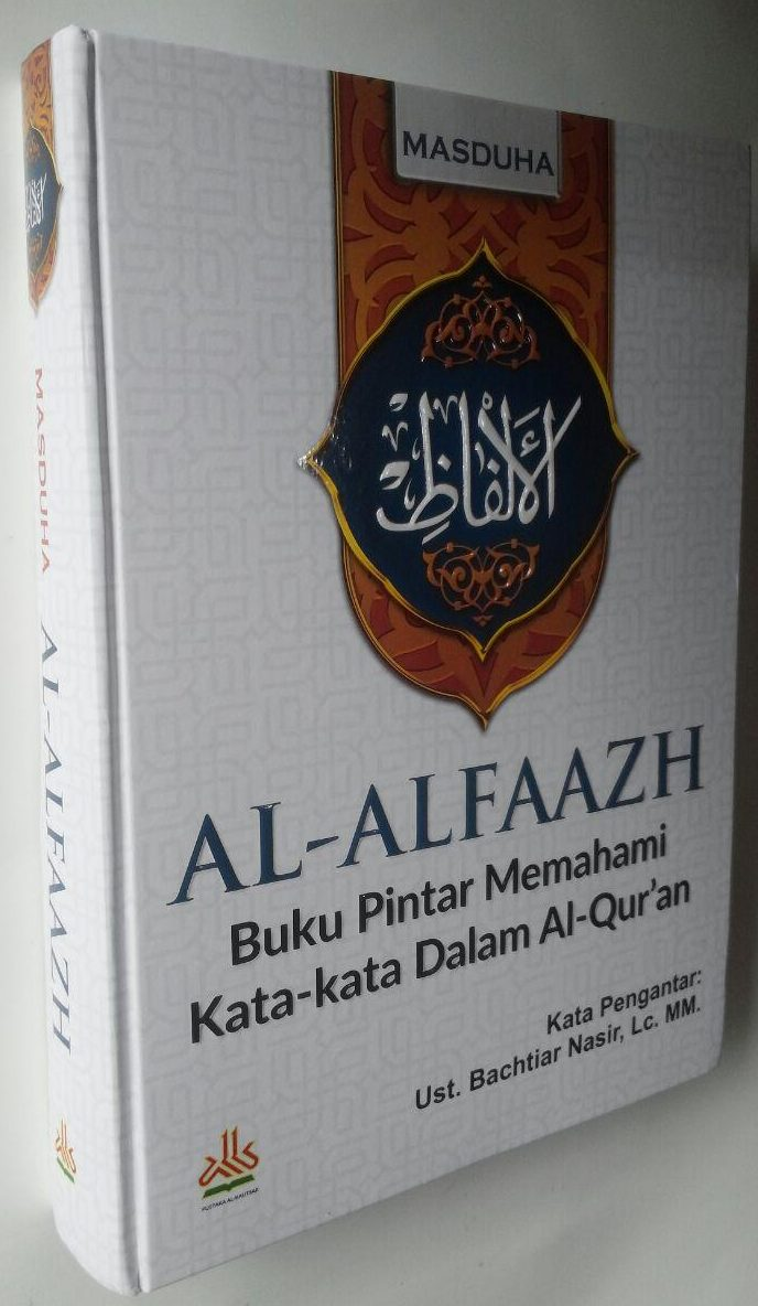 Buku Al-Alfaazh Buku Pintar Memahami Kata-Kata Dalam Al-Qur'an 298.000 20% 238.400 Pustaka Al-Kautsar Masduha cover 2