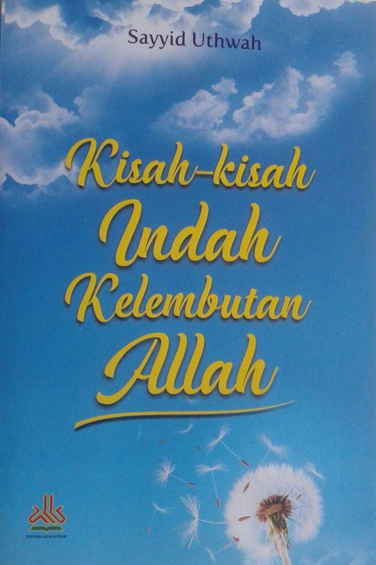 Buku Kisah-Kisah Indah Kelembutan Allah Pustaka Al-Kautsar Sayyid Uthwah cover 2