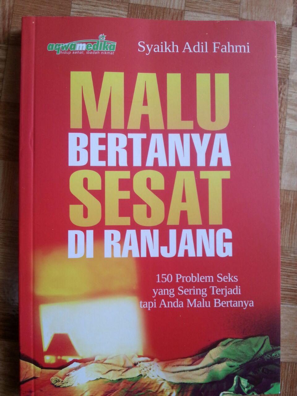 Buku Malu Bertanya Sesat Di Ranjang 150 Problem Sering Terjadi cover 2