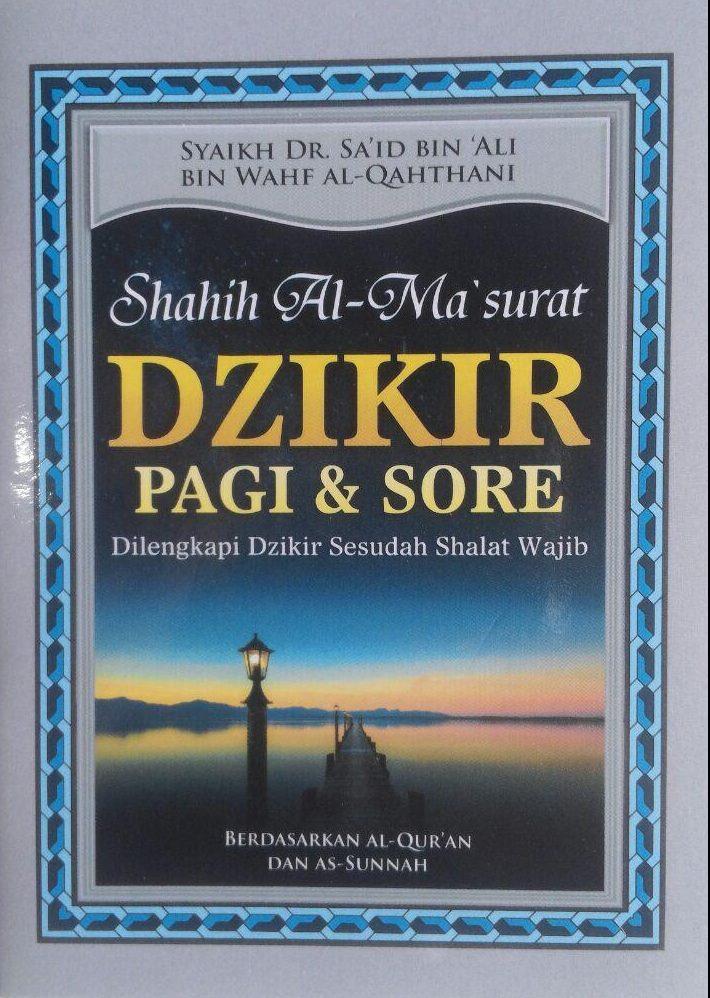 Buku Saku Shahih Al-Ma'tsurat Dzikir Pagi Dan Sore 6.000 15% 5.100 Maktabah Al-Hanif Sa'id bin Ali bin Wahf AL-Qahthani cover 2