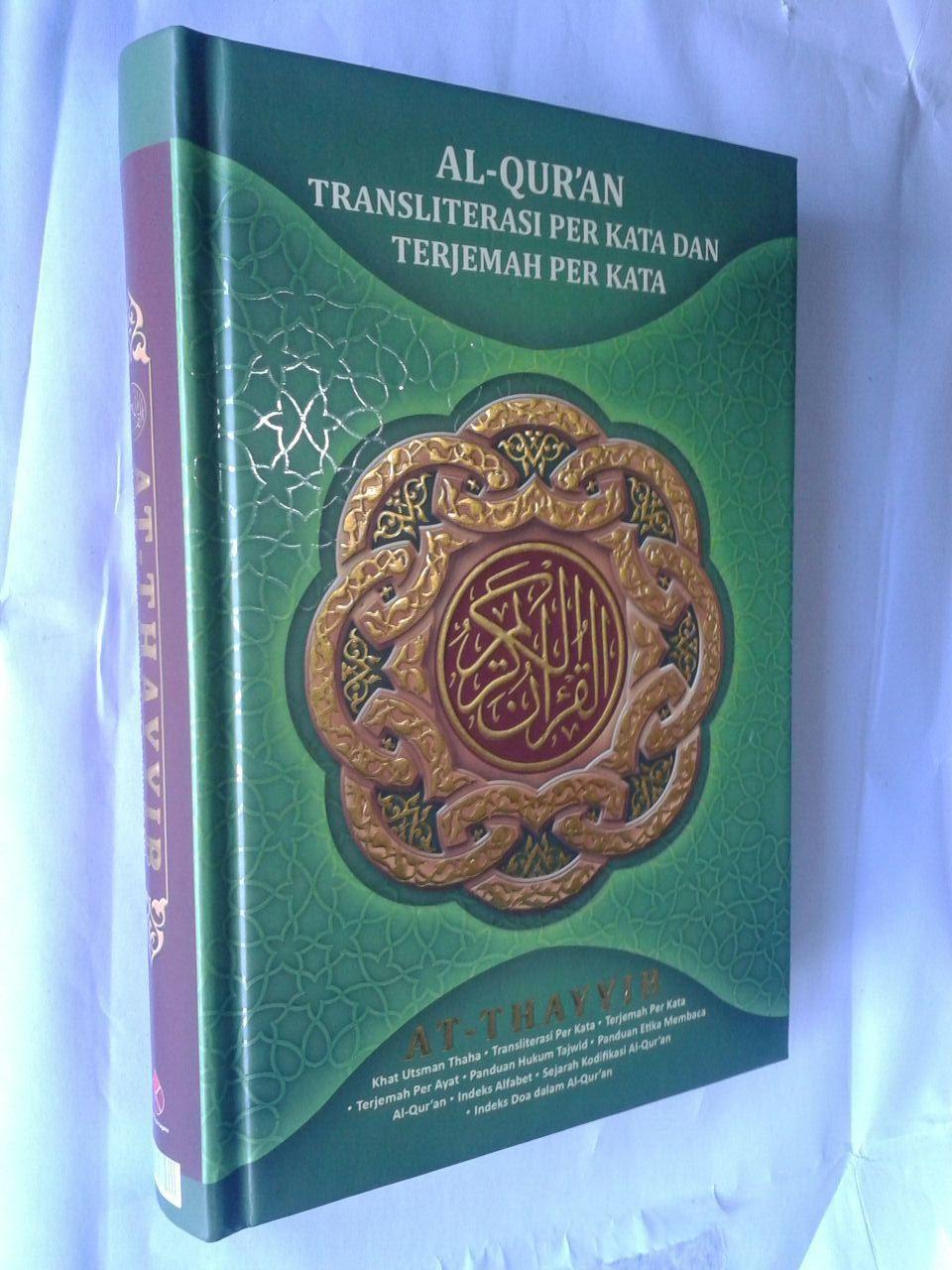 Al-Qur'an Transliterasi Perkata Terjemah Perkata Ath-Thayyib A5 cover 3