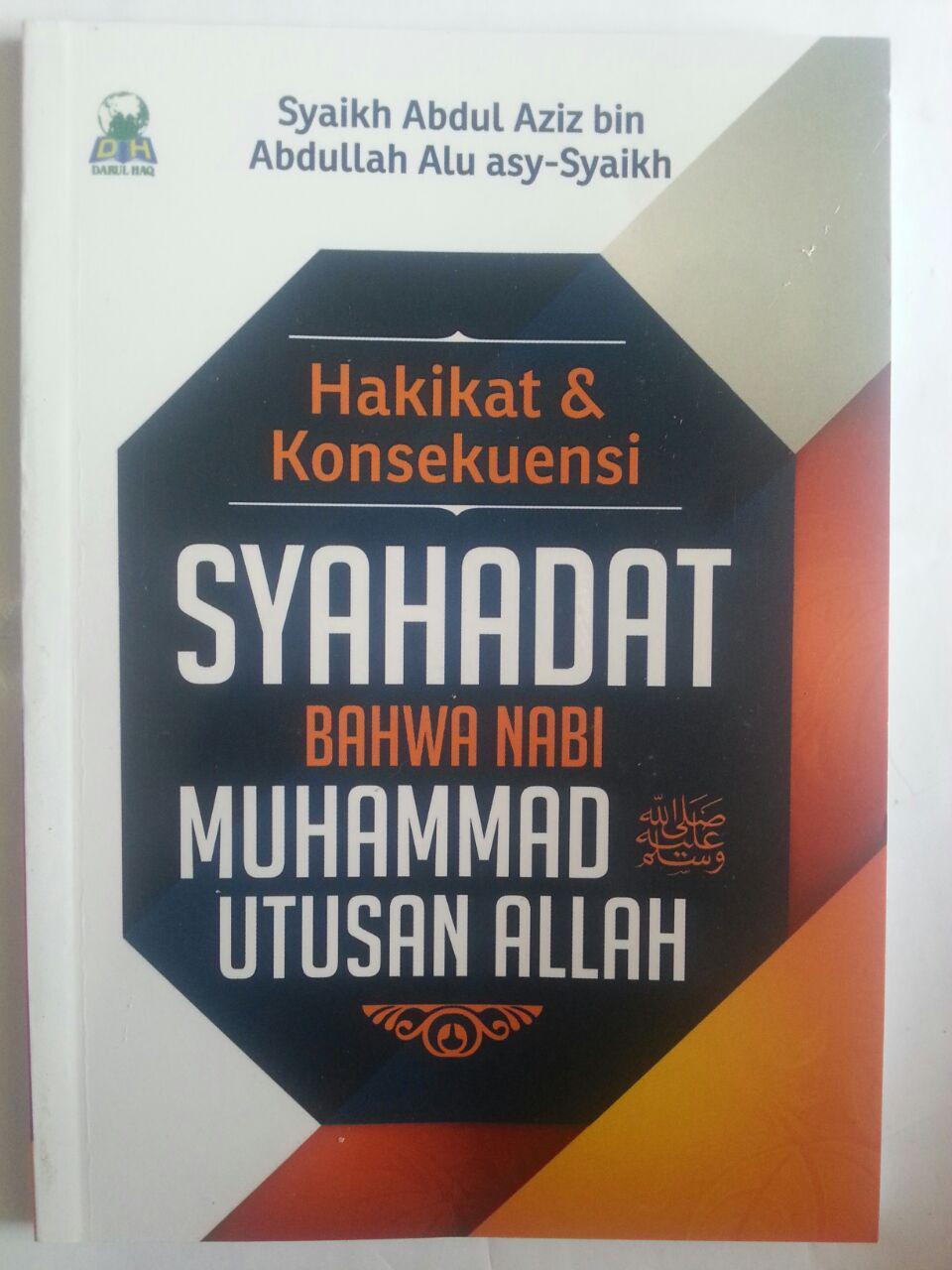 Buku Hakikat Dan Konsekuensi Syahadat Nabi Muhammad Utusan Allah cover 2