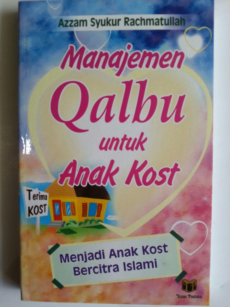 Buku Manajemen Qalbu Untuk Anak Kost Menjadi Bercitra Islami cover 2