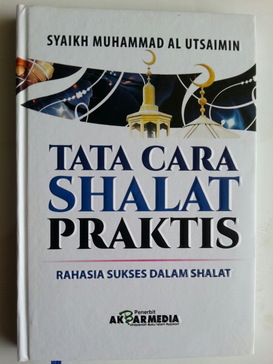 Buku Tata Cara Shalat Praktis Rahasia Sukses Dalam Shalat cover 2