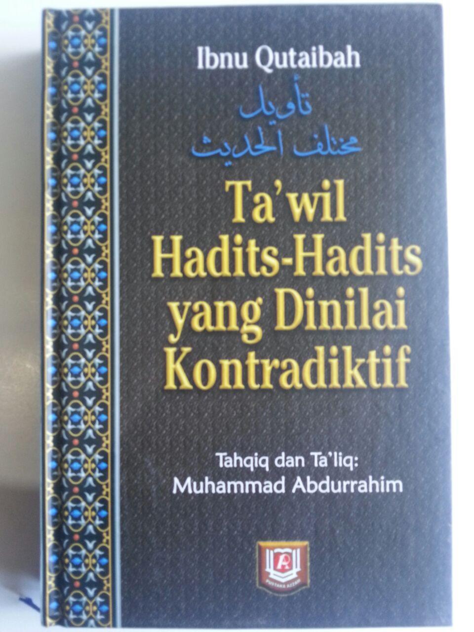 Buku Ta'wil Hadits-Hadits Yang Dinilai Kontrakdiktif cover 3