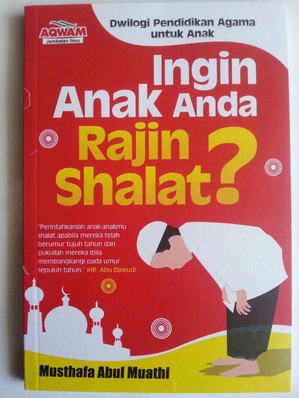 Buku Ingin Anak Anda Rajin Shalat Pendidikan Agama Untuk Anak cover 2
