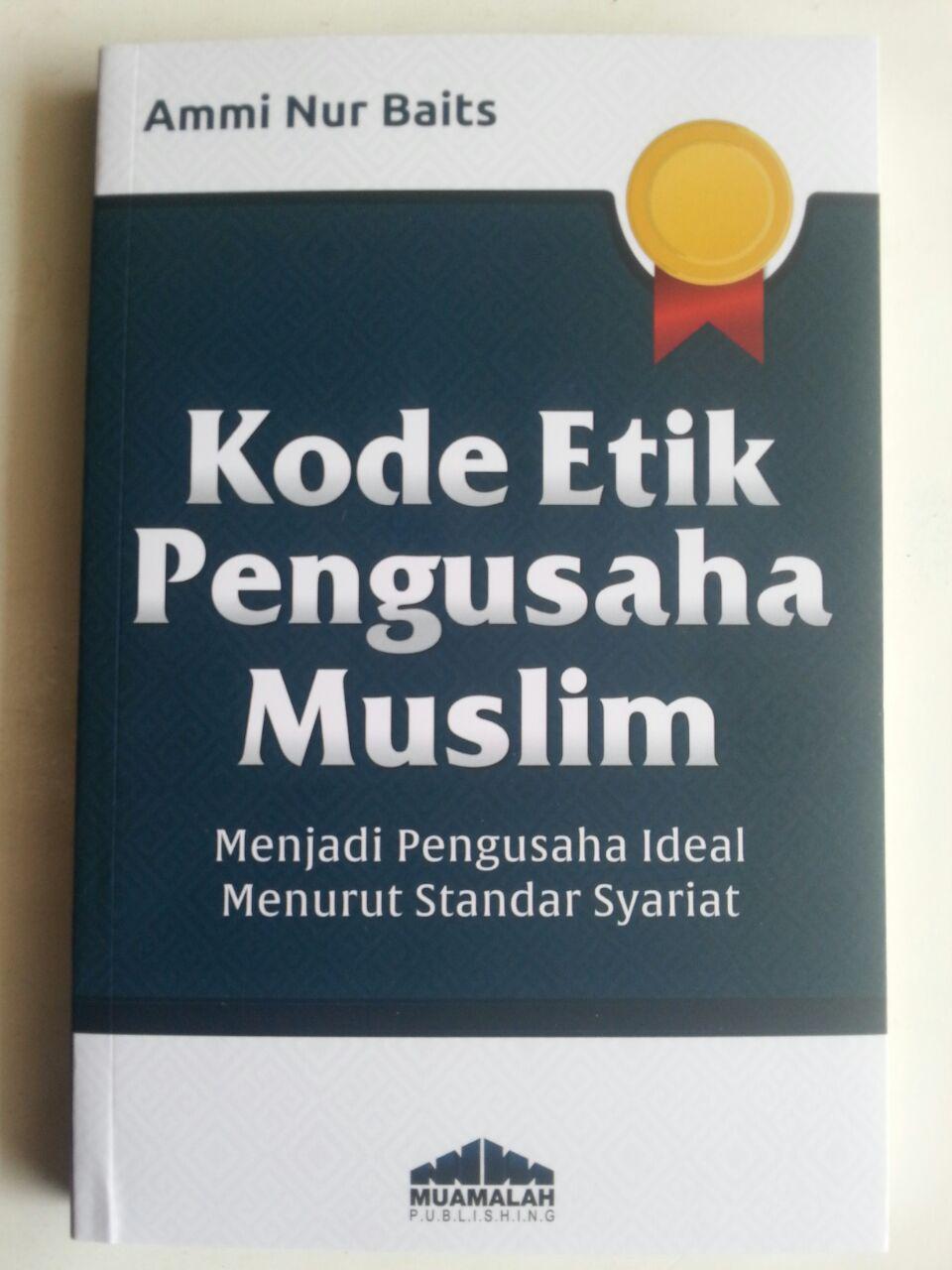 Buku Kode Etik Pengusaha Muslim Menjadi Pengusaha Ideal Standar Syariat cover 2