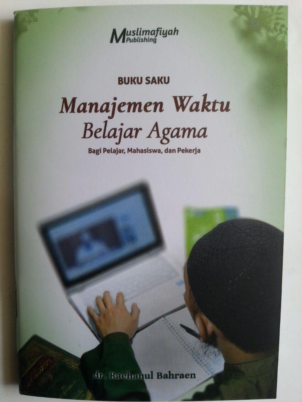 Buku Saku Manajemen Waktu Belajar Agama Bagi Pelajar Mahasiswa Pekerja cover 2