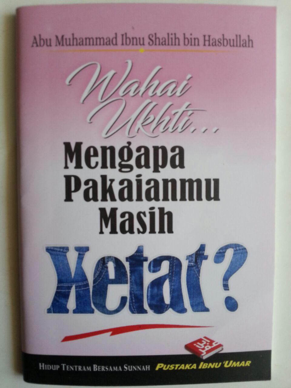Buku Saku Wahai Ukhti Mengapa Pakaianmu Masih Ketat cover 2