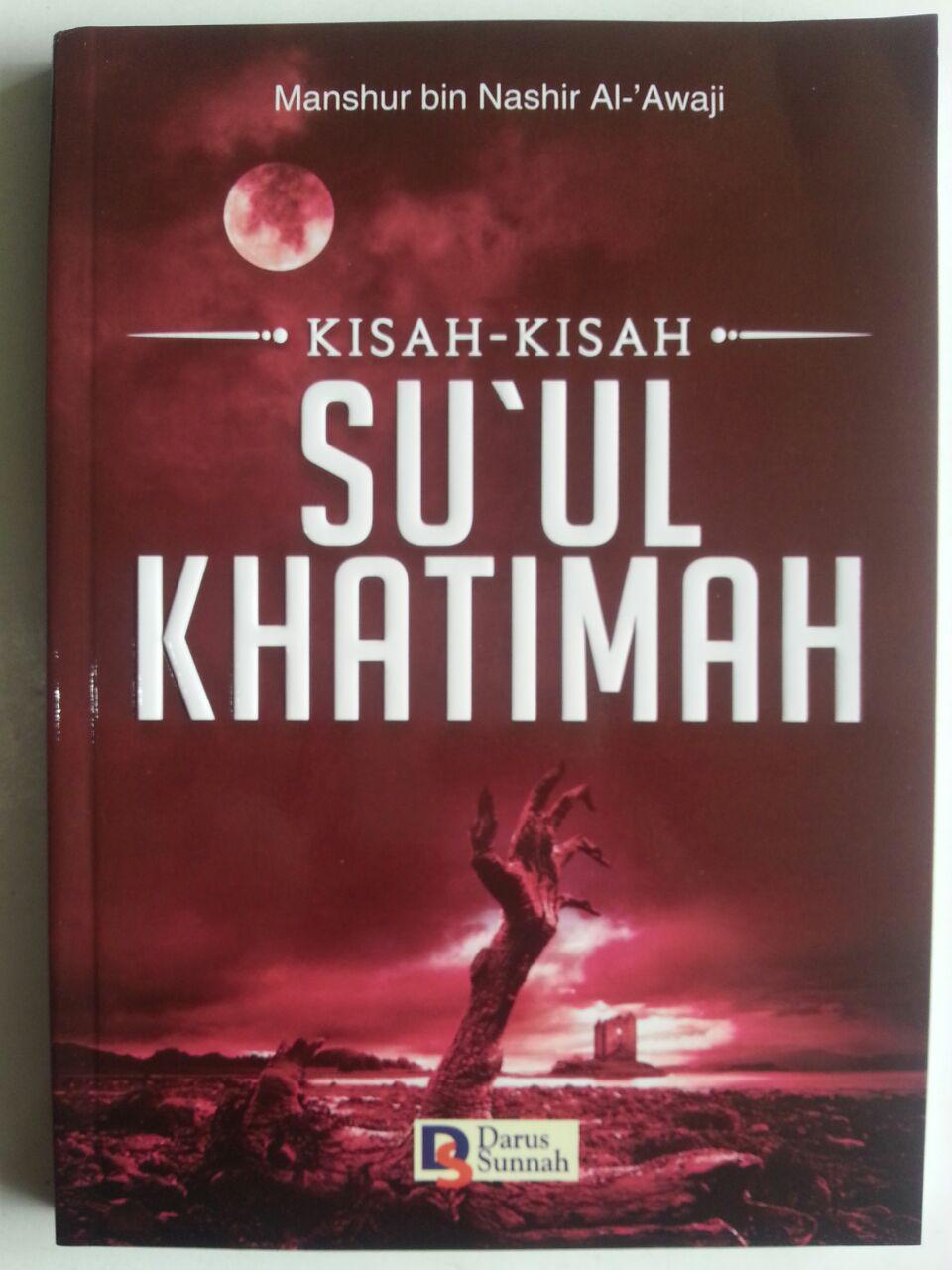 Buku Kisah-Kisah Su'ul Khatimah Kematian Yang Buruk cover 2