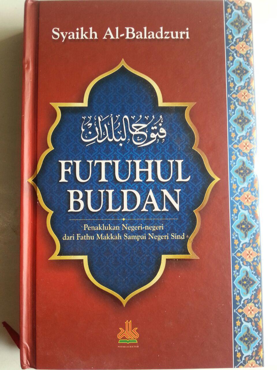 Buku Futuhul Buldan Penaklukkan Negeri Dari Makkah Sampai Sind cover 2