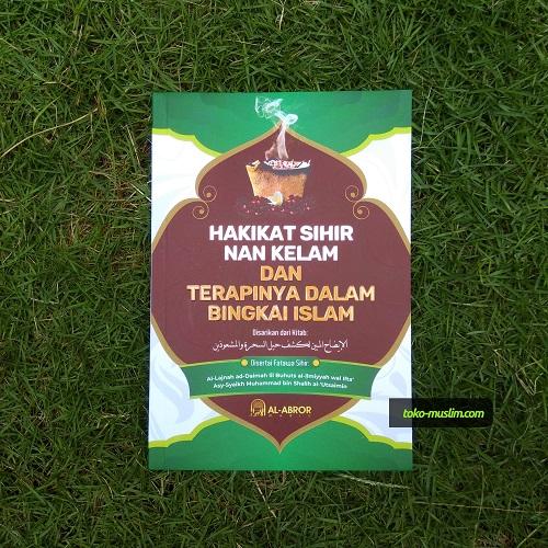 Buku Hakikat Sihir Nan Kelam Dan Terapinya Dalam Bingkai Islam