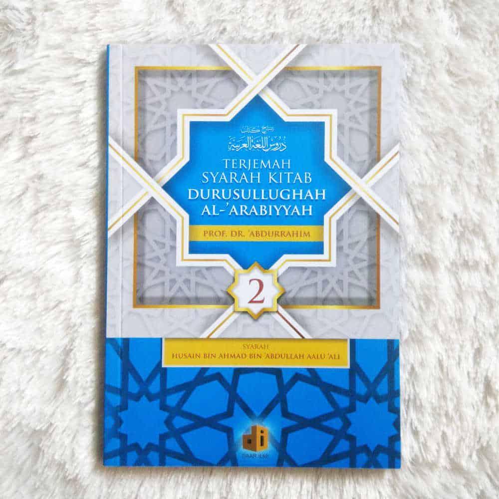 Buku Terjemah Syarah Kitab Durusul Lughah Al-Arabiyyah Jilid 2 - 1