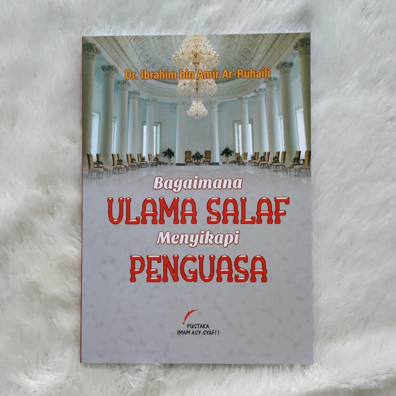 Buku Bagaimana Ulama Salaf Menyikapi Penguasa