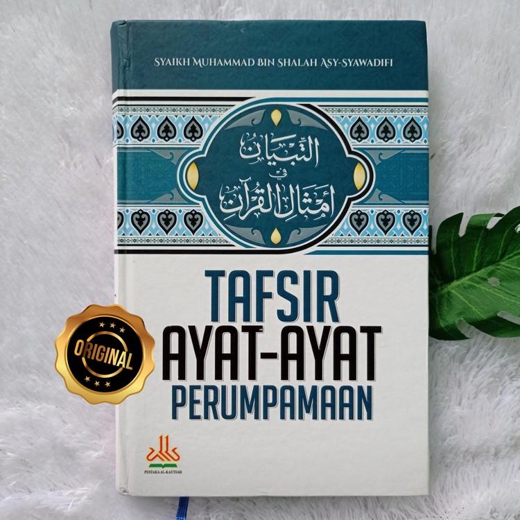 Buku Tafsir Ayat-Ayat Perumpamaan Amtsal Al-Qur'an