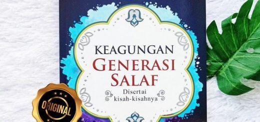 Buku Keagungan Generasi Salaf Disertai Kisah-Kisahnya