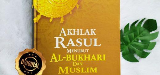 Buku Akhlak Rasul Menurut Al-Bukhari Dan Muslim
