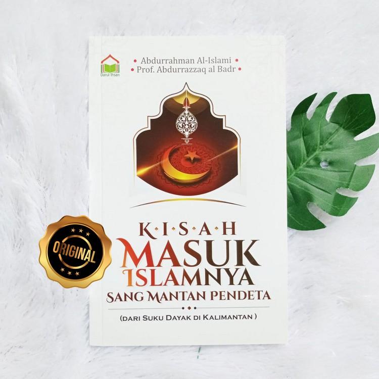 Buku Kisah Masuk Islamnya Sang Mantan Pendeta Dari Suku Dayak Kalimantan