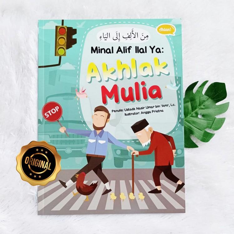 Buku Minal Alif Ilal Ya: Akhlak Mulia Sesuai Urutan Abjad Hijaiyah Dengan Ilustrasi