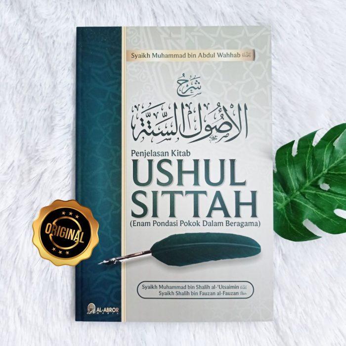 Buku Penjelasan Kitab Ushul Sittah Enam Pondasi Pokok Beragama