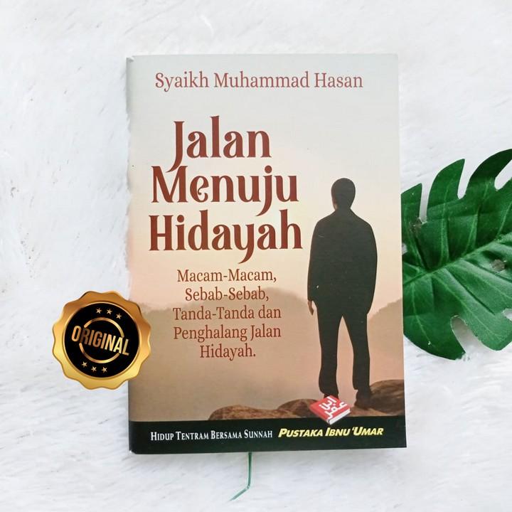 Buku Saku Jalan Menuju Hidayah Macam, Sebab, Tanda Dan Penghalangnya