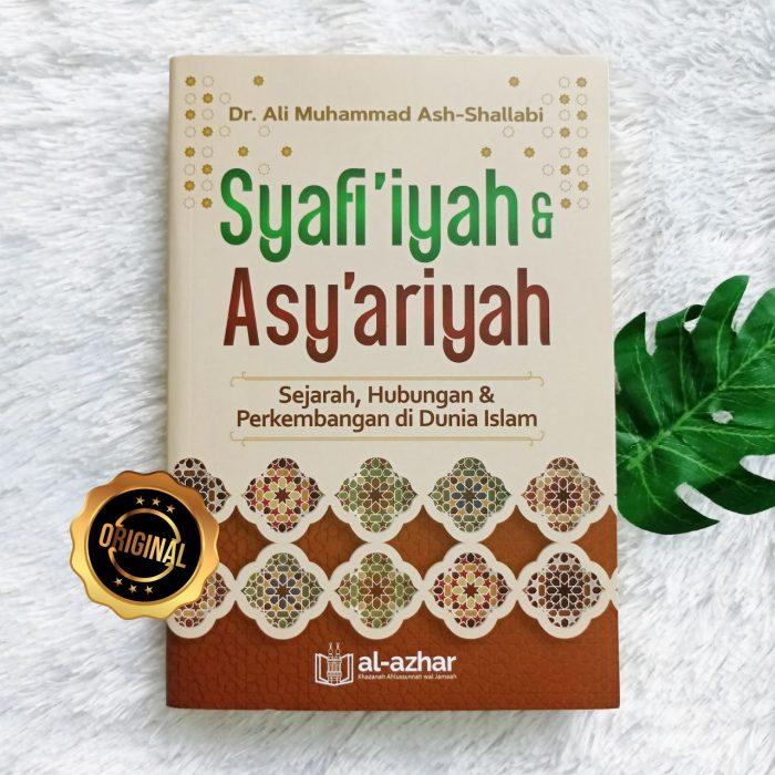 Buku Syafi'iyah Dan Asy'ariyah Sejarah Hubungan Dan Perkembangan Di Dunia Islam