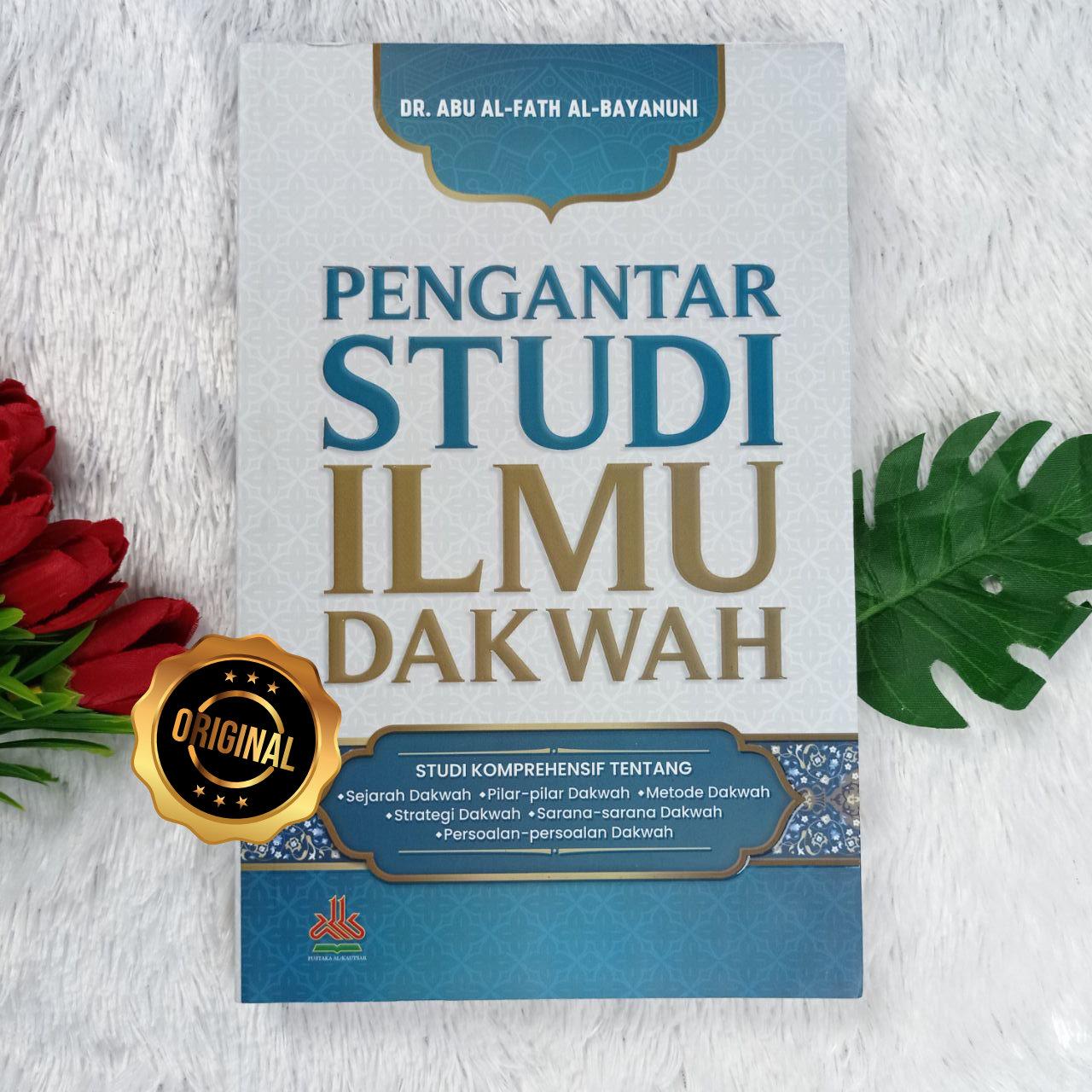 Buku Pengantar Studi Ilmu Dakwah Strategi Dan Persoalannya