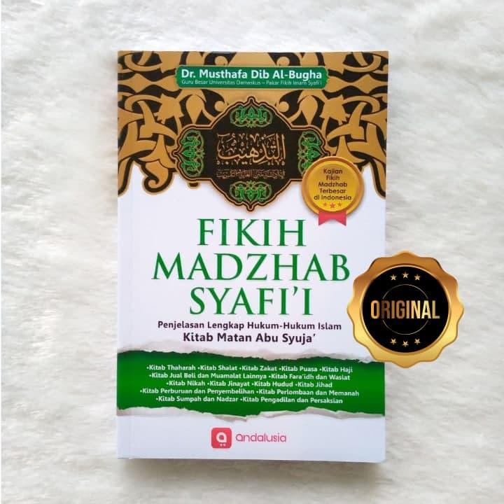 Buku Fikih Madzhab Syafi'i Penjelasan Lengkap Hukum Islam 1