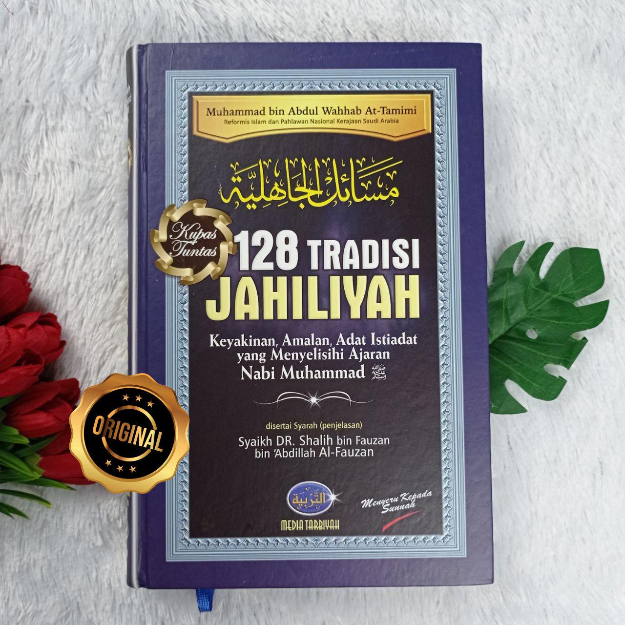 Buku 128 Tradisi Jahiliyah Keyakinan Adat Yang Menyelisihi Ajaran Nabi Muhammad