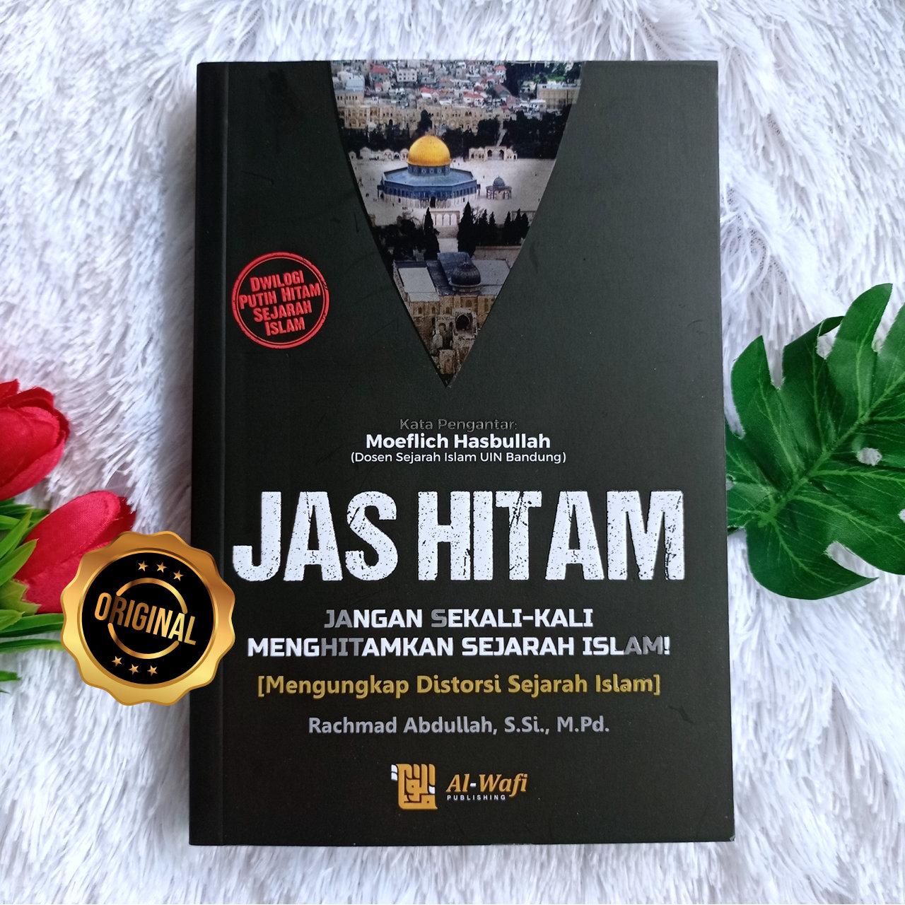 Buku Jas Hitam Jangan Menghitamkan Sejarah Islam
