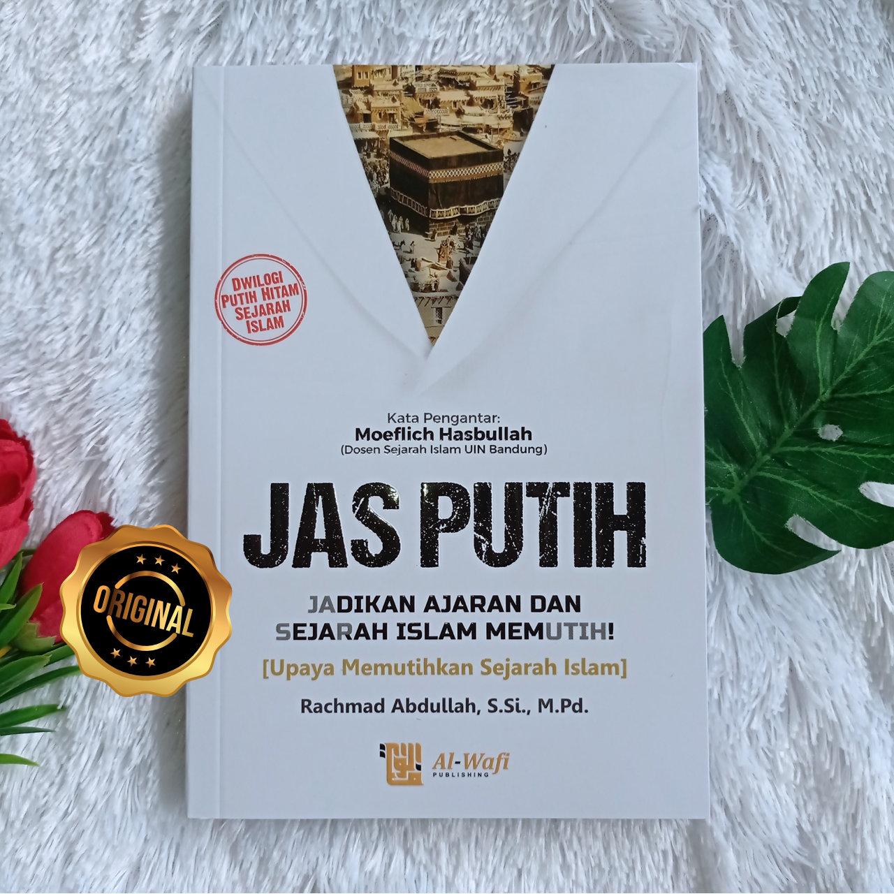 Buku Jas Putih Jadikan Ajaran Dan Sejarah Islam Memutih