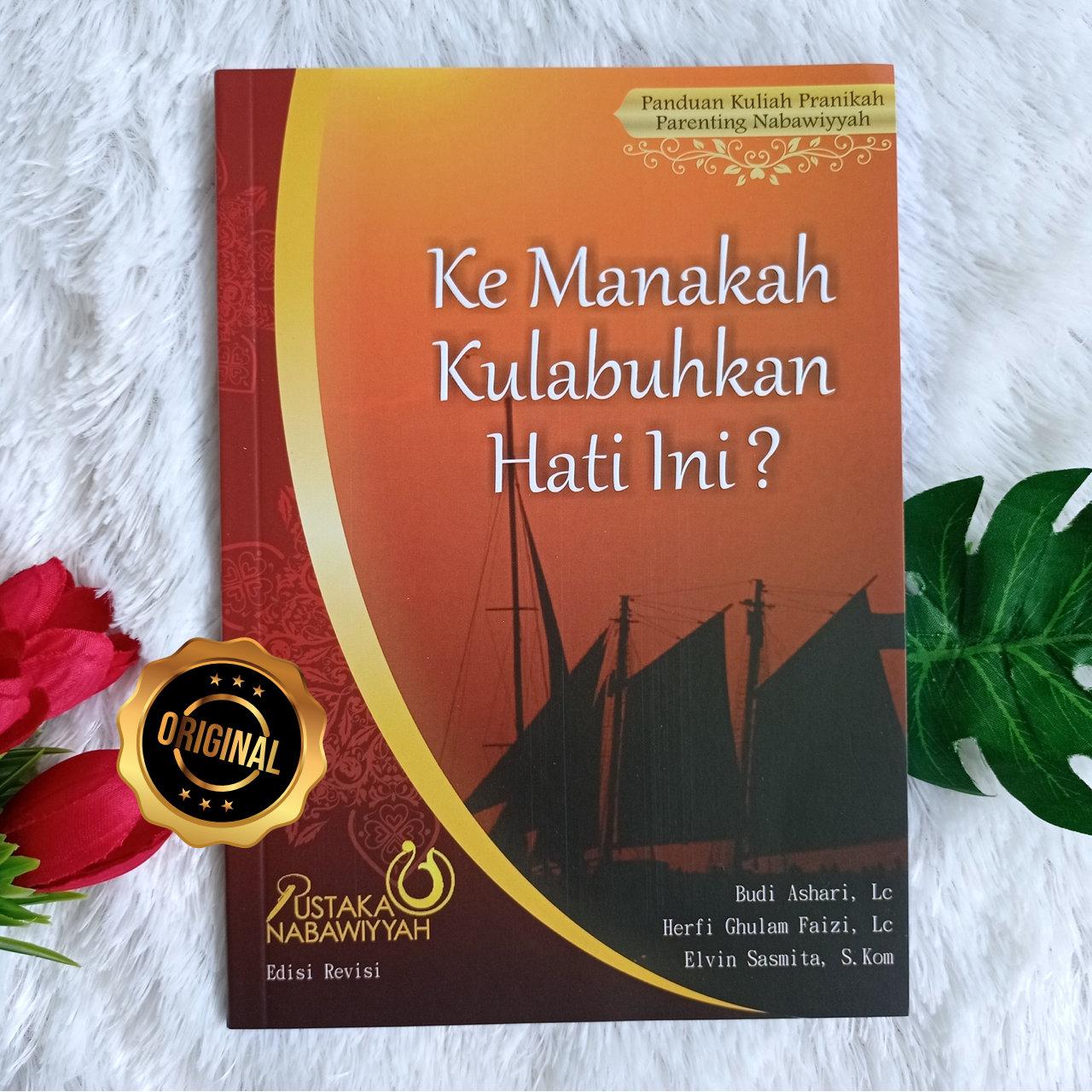 Buku Kemanakah Kulabuhkan Hati Ini ?