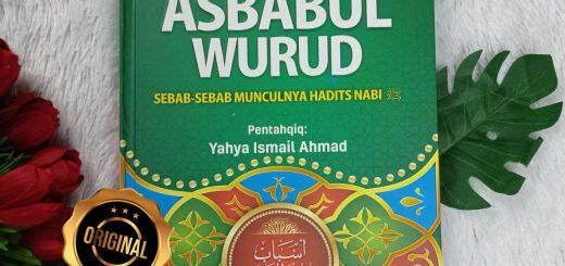 Buku Asbabul Wurud Sebab-Sebab Munculnya Hadits Nabi